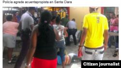 Reporta Cuba. Policía agrede a cuentapropista en Santa Clara. Foto: Nacan.