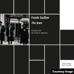 """Portada del libro """"The Jews"""", del fotógrafo cubano Frank Guiller. Rialta Ediciones, 2019. Cortesía Rialta Ediciones."""