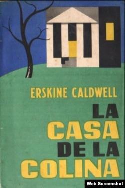 """la casa de la colina"", Erskine Caldwell."