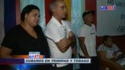 ¿Qué pasará con los cubanos en Trinidad y Tobago?