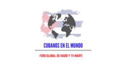 Cubanos en el Mundo, Foro Global de Radio y TV Martí