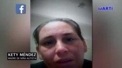 Madre de niña autista denuncia al gobierno cubano