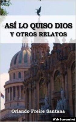 Así lo quiso Dios, libro de Orlando Freire S.