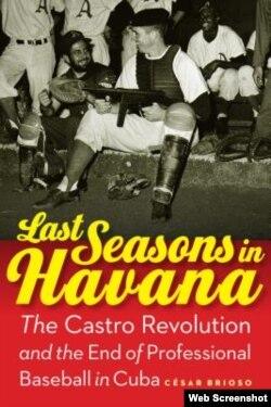 """Portada de """"Últimas temporadas en La Habana"""", de César Brioso."""
