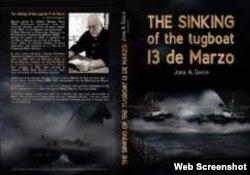 """Versión en inglés del libro """"El hundimiento del remolcador 13 de Marzo"""", de Jorge García."""