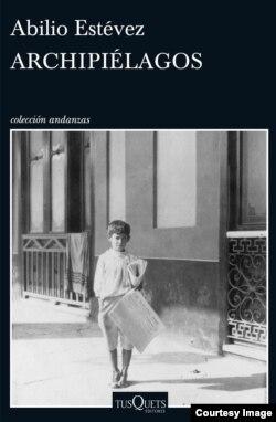 """Portada de Tusquets para """"Archipiélgagos"""", novela histórica de Abilio Estévez"""