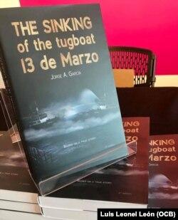 """""""The Sinking of the Tugboat 13 de Marzo"""", escrito por Jorge García, quien perdiera a 14 familiares."""