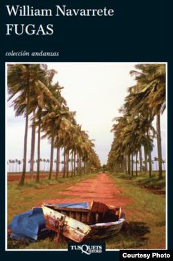 Portada de la novela Fugas, de William Navarrete. Ed. Tusquets, 2014.