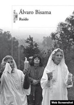 """""""Ruido"""", novela de Alvaro Bisama."""