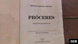 Edición facsimilar del libro Proceres de Nestor Carbonell Rivero