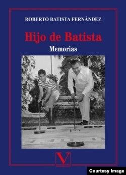 """Portada del libro """"Hijo de Batista""""."""