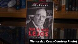 Sin ir más lejos, las memorias de Carlos Alberto Montaner publicadas en 2019.
