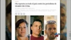 Régimen castrista desata represión contra periodistas de Diario de Cuba