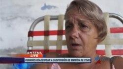 Cubanos de la isla reaccionan a anuncio de suspensión de visas estadounidenses
